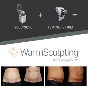 Warmsculpting: SculpSure + TempSure Firm
