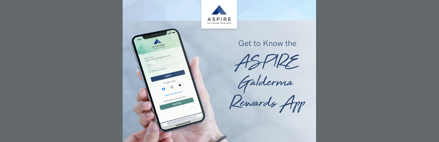 Redeem Aspire Galderma Rewards Now! New Rewards Phone App.