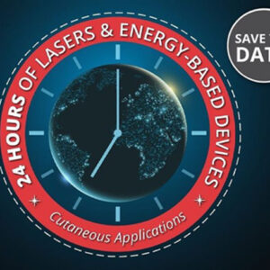 24 Hours of Lasers and Energy-Based Devices in Cutaneous Applications